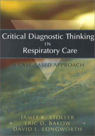 Critical Diagnostic Thinking in Respiratory Care: A Case-Based Approach 9780721685489