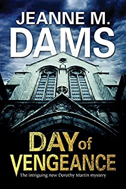 Day of Vengeance: Dorothy Martin Investigates Murder in the Cathedral 9780727883971