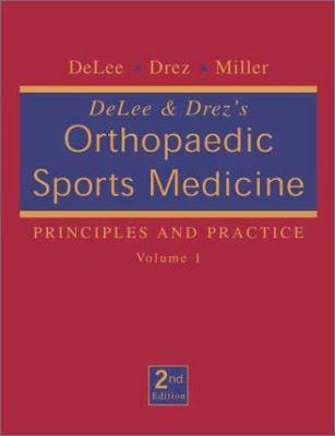 Delee & Drez's Orthopaedic Sports Medicine: Principles and Practice, 2-Volume Set 9780721688459