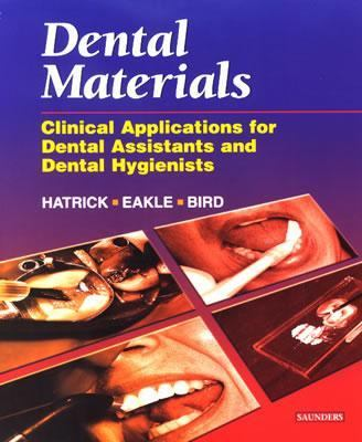 Dental Materials: Clinical Applications for Dental Assistants and Dental Hygienists 9780721685830