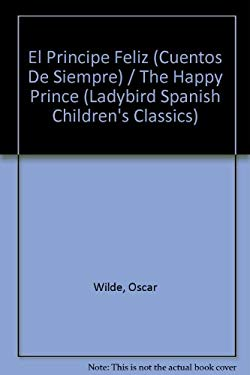 Principe Feliz : Children's Classics by Oscar Wilde