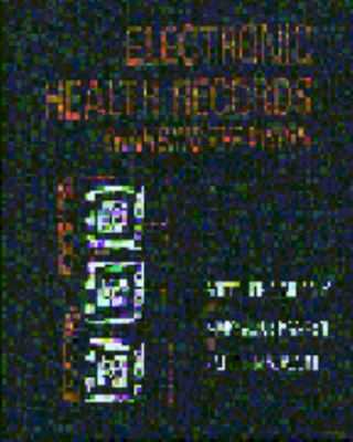 Electronic Health Records: Changing the Vision 9780721673868
