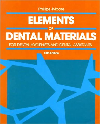 Elements of Dental Materials: For Dental Hygienists and Dental Assistants 9780721642987