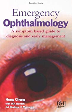 Emergency Ophthalmology: A System Based Guide to Diagnosis and Early Management 9780727908612
