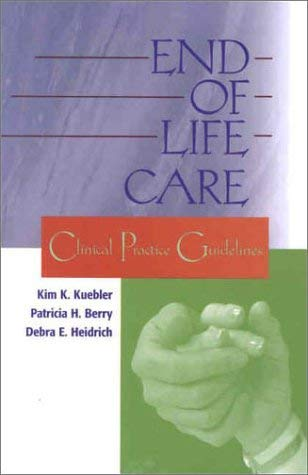 End-Of-Life Care: Clinical Practice Guidelines for Nurses 9780721684529