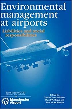 Environmental Management at Airports: Liabilities and Social Responsibilities 9780727725202