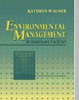 Environmental Management in Healthcare Facilities [With CDROM] 9780721664446
