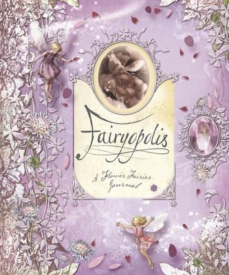 Fairyopolis: A Flower Fairies Journal [With Cards and Envelope and Stone on Cover and Postcard] 9780723257240