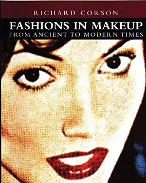 Fashions in Makeup: From Ancient to Modern Times 9780720611953
