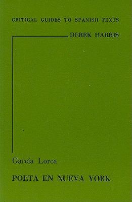 Federico Garcia Lorca: Poeta en Nueva York 9780729300667