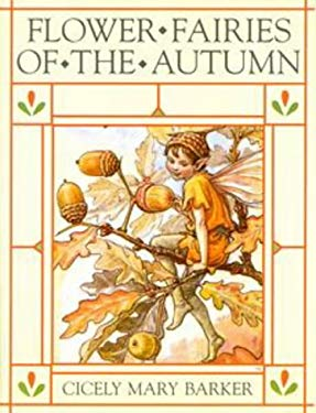 Flower Fairies of the Autumn: 2with the Nuts and Berries They Bring