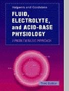 Fluid, Electrolyte and Acid-Base Physiology: A Problem-Based Approach 9780721670720