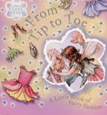 From Tip to Toe: A Little Book of Fairy Fashion 9780723249764
