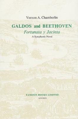 Galdos and Beethoven: Fortunata y Jacinta: A Symphonic Novel 9780729300315