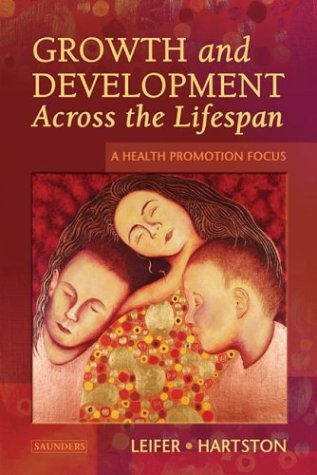 Growth and Development Across the Lifespan: A Health Promotion Focus 9780721698793