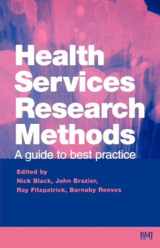 Health Services Research Methods: A Guide to Best Practice 9780727912756