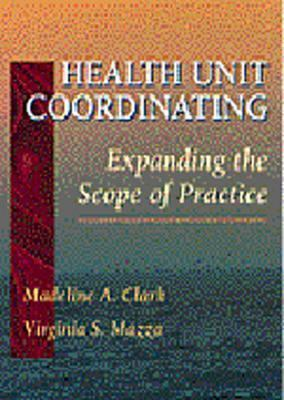Health Unit Coordinating: Expanding the Scope of Practice 9780721670362