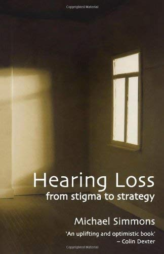 Hearing Loss: From Stigma to Strategy 9780720612240