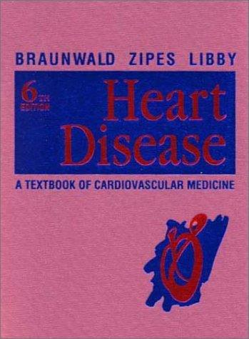 Heart Disease, Single Volume: A Textbook of Cardiovascular Medicine 9780721685496