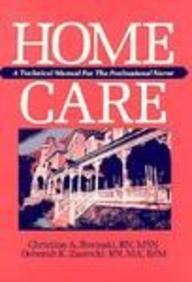 Home Care: A Technical Manual for the Professional Nurse 9780721624495