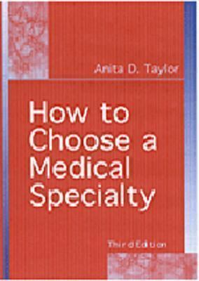 How to Choose a Medical Specialty 9780721674629