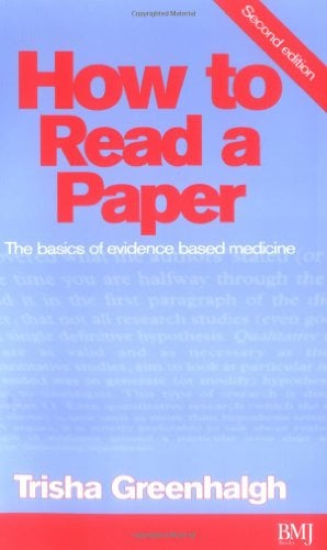 How to Read a Paper: The Basics of Evidnece Based Medicine 9780727915788