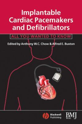 Implantable Cardiac Pacemakers and Defibrillators: All You Wanted to Know 9780727915665