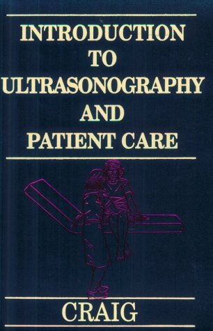 Introduction to Ultrasonography and Patient Care 9780721642291