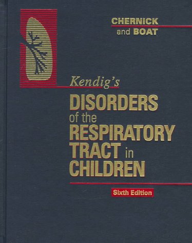 Kendig's Disorders of the Respiratory Tract in Children 9780721665412