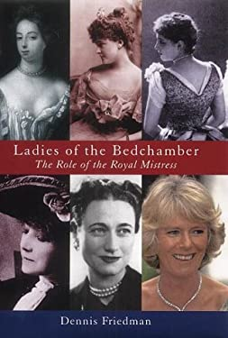 Ladies of the Bedchamber: The Role of the Royal Mistress