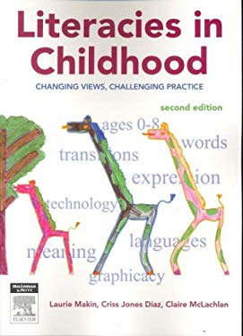 Literacies in Childhood: Changing Views, Challenging Practice 9780729537834
