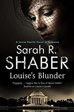 Louise's Blunder: A 1940s spy thriller set in wartime Washington 9780727883926