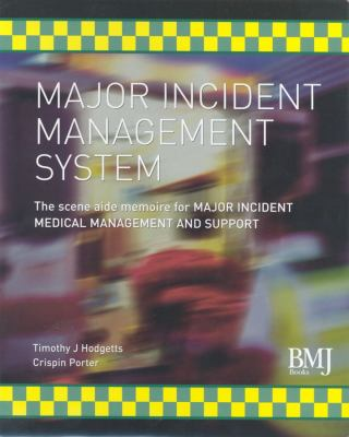 Major Incident Management System: The Scene Aide Memoire for Major Incident Medical Management and Support 9780727916143