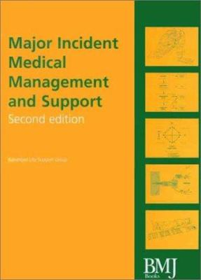 Major Incident Medical Management and Support: The Practical Approach at the Scene 9780727913913