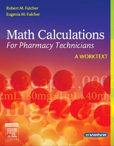 Math Calculations for Pharmacy Technicians: A Worktext 9780721606422