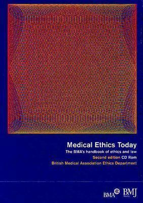 Medical Ethics Today: The BMA's Handbook of Ethics and Law 9780727918291