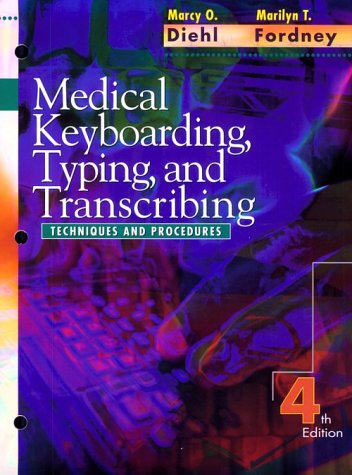 Medical Keyboarding, Typing, and Transcribing: Techniques and Procedures 9780721668581