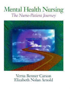 Mental Health Nursing: The Nurse-Patient Journey 9780721635200