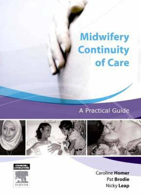 Midwifery Continuity of Care: A Practical Guide 9780729538442
