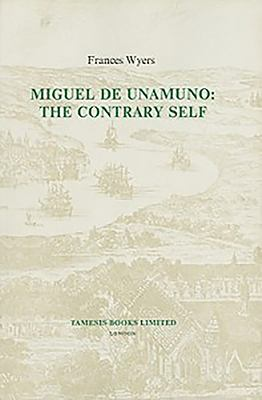 Miguel de Unamuno: The Contrary Self 9780729300254