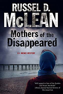 Mothers of the Disappeared: a J. McNee Mystery Set in Scotland 9780727884107