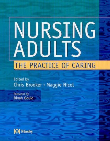 Nursing Adults: The Practice of Caring 9780723431572