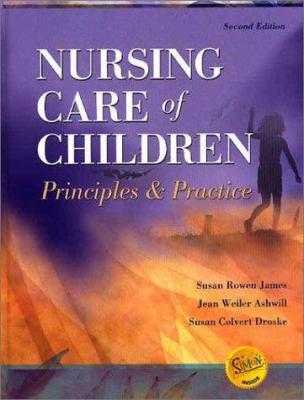 Nursing Care of Children: Principles & Practice 9780721695822