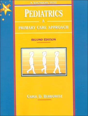 Pediatrics: A Primary Care Approach: Saunders Text and Review Series 9780721681832