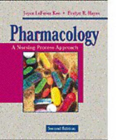 Pharmacology: A Nursing Process Approach 9780721660578