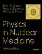 Physics in Nuclear Medicine 9780721683416