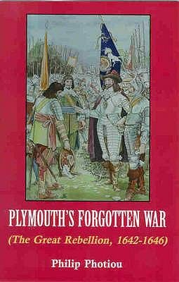 Plymouth's Forgotten War: The Great Rebellion, 1642-1646
