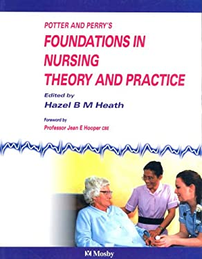 Potter & Perry's Foundations in Nursing Theory and Practice, UK Version 9780723420057