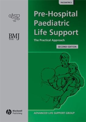 Pre-Hospital Paediatric Life Support: The Practical Approach 9780727918529