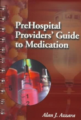 Prehospital Provider's Guide to Medication 9780721611365